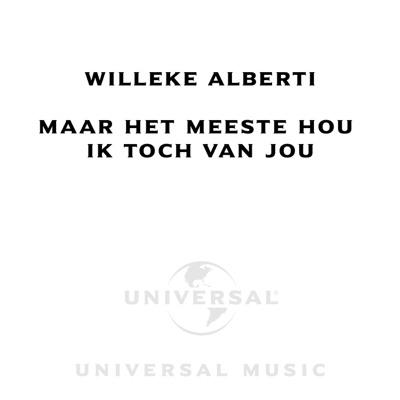 Maar Het Meeste Hou Ik Toch Van Jou - Single - Willeke Alberti