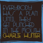 Charlie Hunter - Who Put You Behind the Wheel?