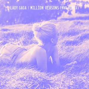 Million Reasons (KVR Remix) - Single Mp3 Download