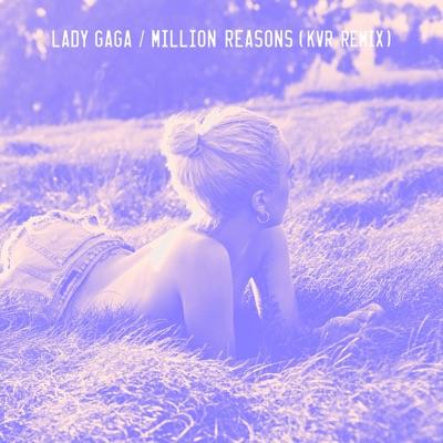 Million Reasons (KVR Remix) - Single MP3 Download
