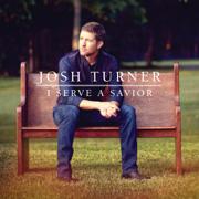 I Serve a Savior - Josh Turner - Josh Turner