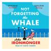 John Ironmonger - Not Forgetting The Whale artwork