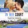 Tamsen Parker - In Her Court: Camp Firefly Falls, Volume 18 (Unabridged)