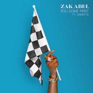 Zak Abel - You Come First feat. Saweetie