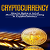 Andrew Johnson - Cryptocurrency: How to Make a Lot of Money Investing and Trading in Cryptocurrency: Unlocking the Lucrative World of Cryptocurrency: Cryptocurrency Investing and Trading, Book 1 (Unabridged)  artwork