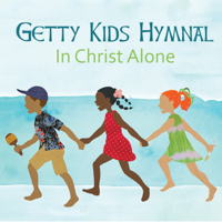 Keith & Kristyn Getty - Getty Kids Hymnal - In Christ Alone artwork