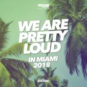 We Are Pretty Loud in Miami 2018