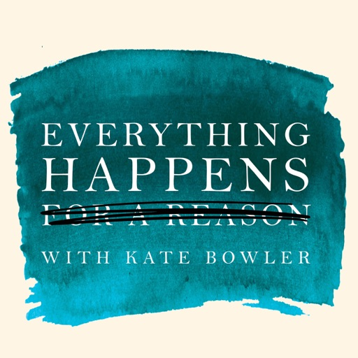 Cover image of Everything Happens with Kate Bowler