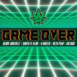 remik gonzalezの game over feat santa fe klan b raster neto