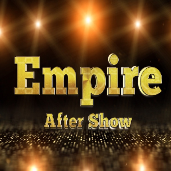 Empire Review and After Show