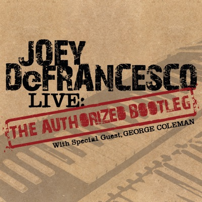 Live: The Authorized Bootleg - Joey DeFrancesco