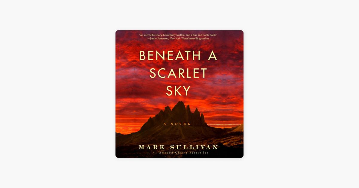 Beneath a Scarlet Sky: A Novel (Unabridged) - Mark Sullivan