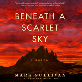 Beneath a Scarlet Sky: A Novel (Unabridged) - Mark Sullivan mp3 download