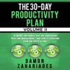 The 30-Day Productivity Plan - Volume II: 30 More Bad Habits That Are Sabotaging Your Time Management - and How to Overcome Them One Day at a Time!: The 30-Day Productivity Guide Series, Book 2 (Unabridged)