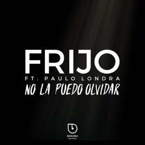 Frijo - No la Puedo Olvidar feat. Paulo Londra