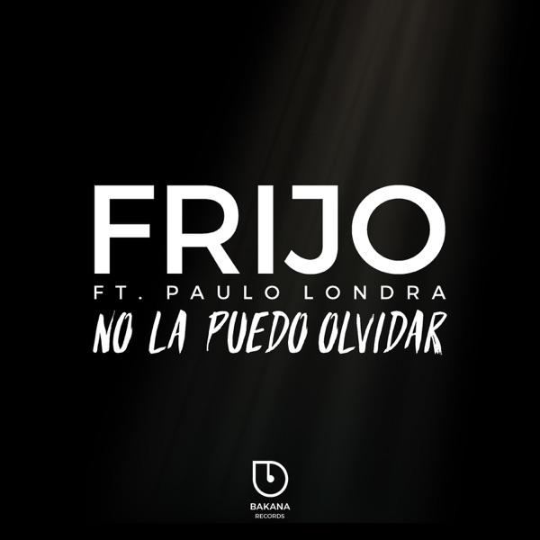 No la Puedo Olvidar (feat. Paulo Londra) - Single