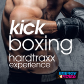Kick Boxing Hardtraxx Experience (15 Tracks Non-Stop Mixed Compilation for Fitness & Workout 140 Bpm)