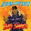 Man's Not Hot - Big Shaq