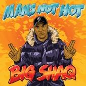 Download Video Man's Not Hot - Big Shaq