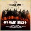 We Want Smoke feat T I B o B London Jae Tokyo Jetz Translee Yung Booke Rara Young Dro Trae tha Truth Brandon Rossi 5ive Mics GFMBRYYCE