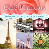 Café Français: Romantic Sounds Of Paris-Various Artists
