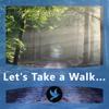 Let's take a walk...
