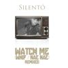 Watch Me (Whip / Nae Nae) [Remixes] - EP - Silentó