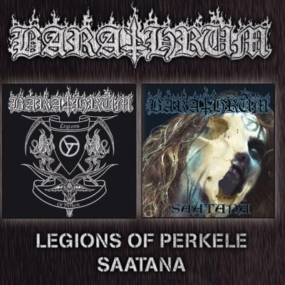 Legions of Perkele / Saatana - Barathrum