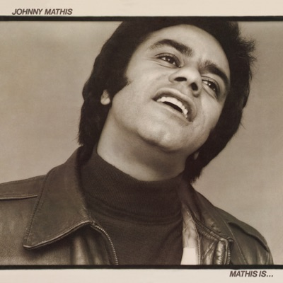 Mathis Is - Johnny Mathis