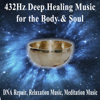 432Hz Deep Healing Music for the Body & Soul (DNA Repair, Relaxation Music, Meditation Music) - 432Hz Deep Healing