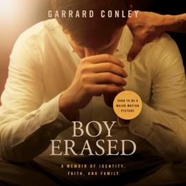 Boy Erased: A Memoir (Unabridged) audiobook