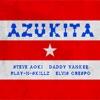 Steve Aoki, Daddy Yankee, Play-N-Skillz & Elvis Crespo - Azukita