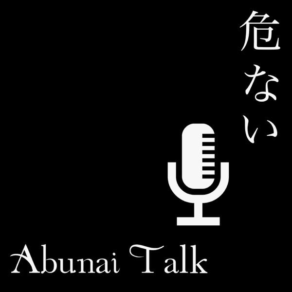 Abunai Talk