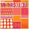 Bossa Nova Just Smells Funky - The Bahama Soul Club