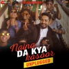 Naina Da Kya Kasoor (Unplugged) [From