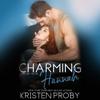Kristen Proby - Charming Hannah (Unabridged)  artwork