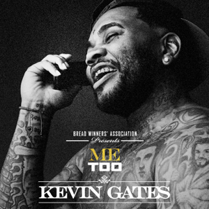 Me Too - Kevin Gates