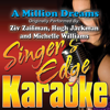 A Million Dreams (Originally Performed By Ziv Zaifman, Hugh Jackman & Michelle Williams) [Instrumental] - Singer's Edge Karaoke