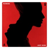 Powers - Just Kids