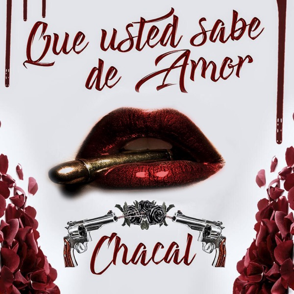 Chacal - Que Usted Sabe De Amor