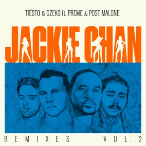 Jackie Chan (feat. Preme & Post Malone) [Remixes, Vol. 2] - EP Mp3 Download