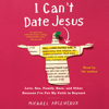 Michael Arceneaux - I Can't Date Jesus (Unabridged)  artwork