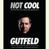 Greg Gutfeld - Not Cool: The Hipster Elite and Their War on You (Unabridged)  artwork
