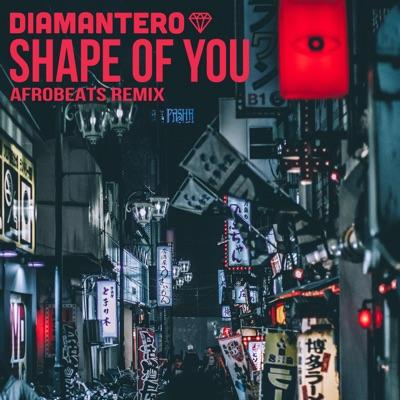 Shape of You (Afrobeats Remix) - Single - Diamantero