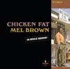 Mel Brown - Chicken Fat (Remastered)  artwork