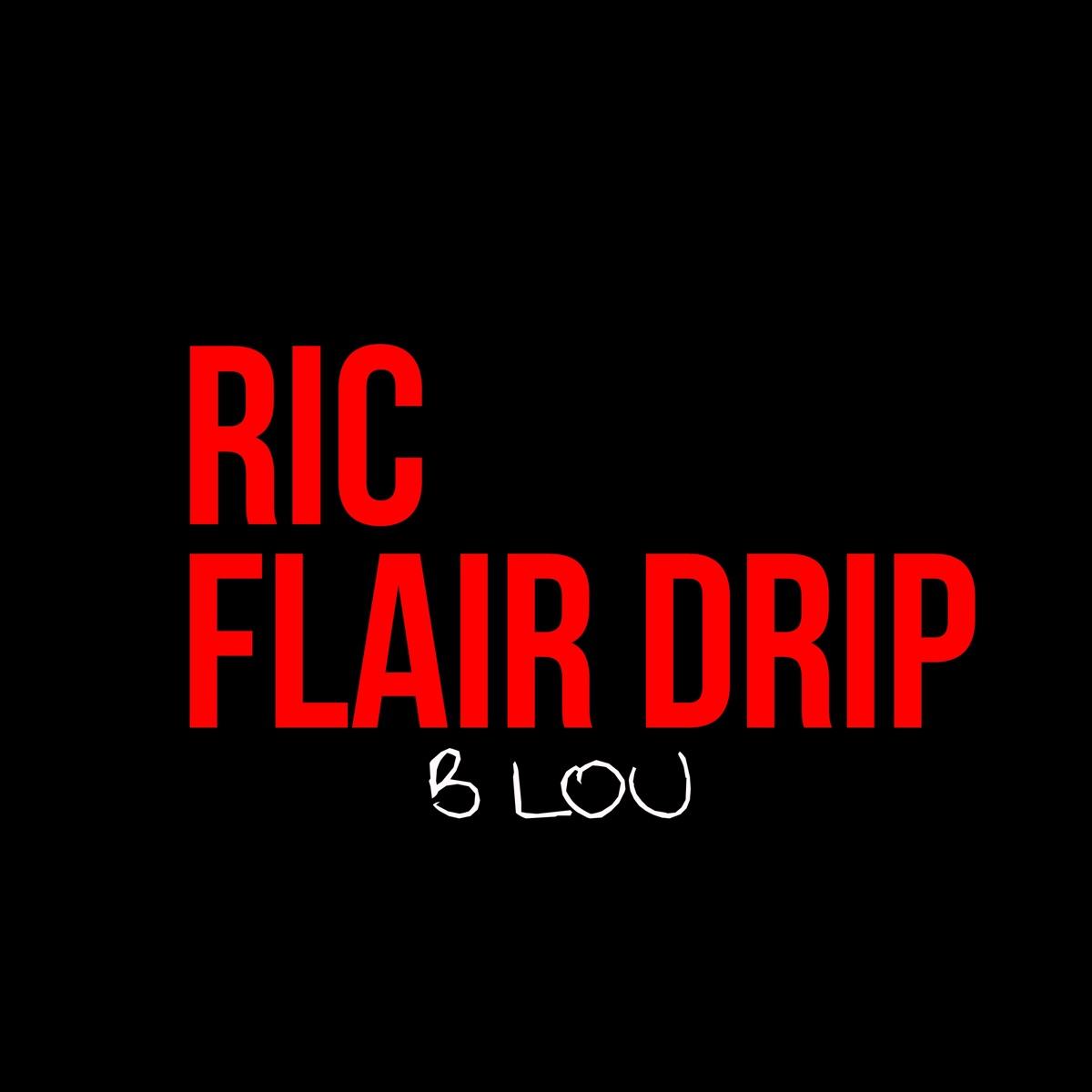 Ric Flair Drip Album Cover by B Lou