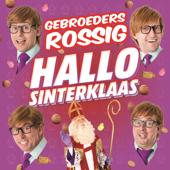 Hallo Sinterklaas - Gebroeders Rossig