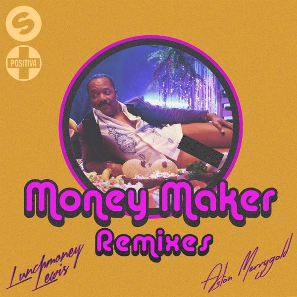 Money Maker (feat. LunchMoney Lewis & Aston Merrygold) [Remixes] - Single
