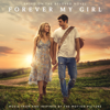 Forever My Girl (Music From and Inspired By the Motion Picture) - Various Artists