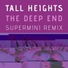 Tall Heights - The Deep End (Supermini Remix)